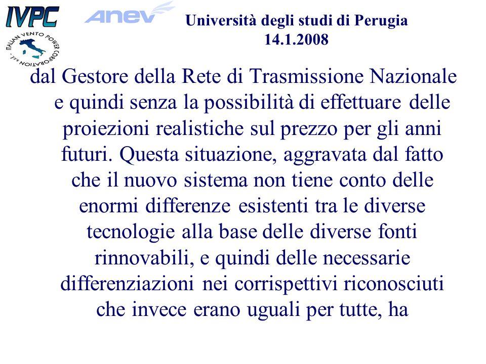 Università degli studi di Perugia 14.1.2008 dal Gestore della Rete di Trasmissione Nazionale e quindi senza la possibilità di effettuare delle proiezioni realistiche sul prezzo per gli anni futuri.