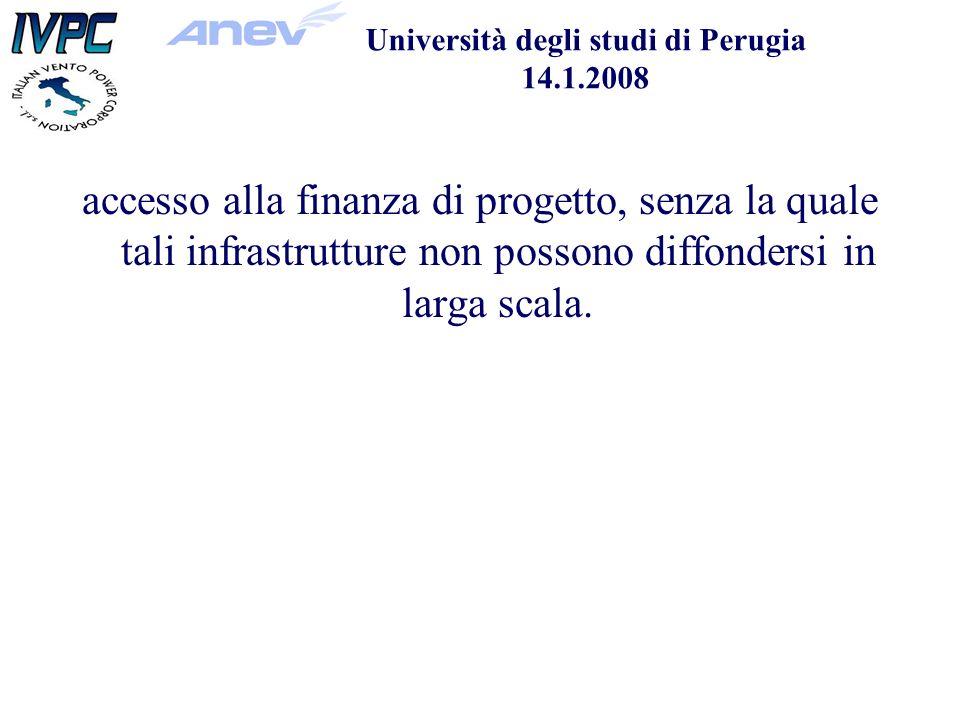 Università degli studi di Perugia 14.1.2008 accesso alla finanza di progetto, senza la quale tali infrastrutture non possono diffondersi in larga scala.