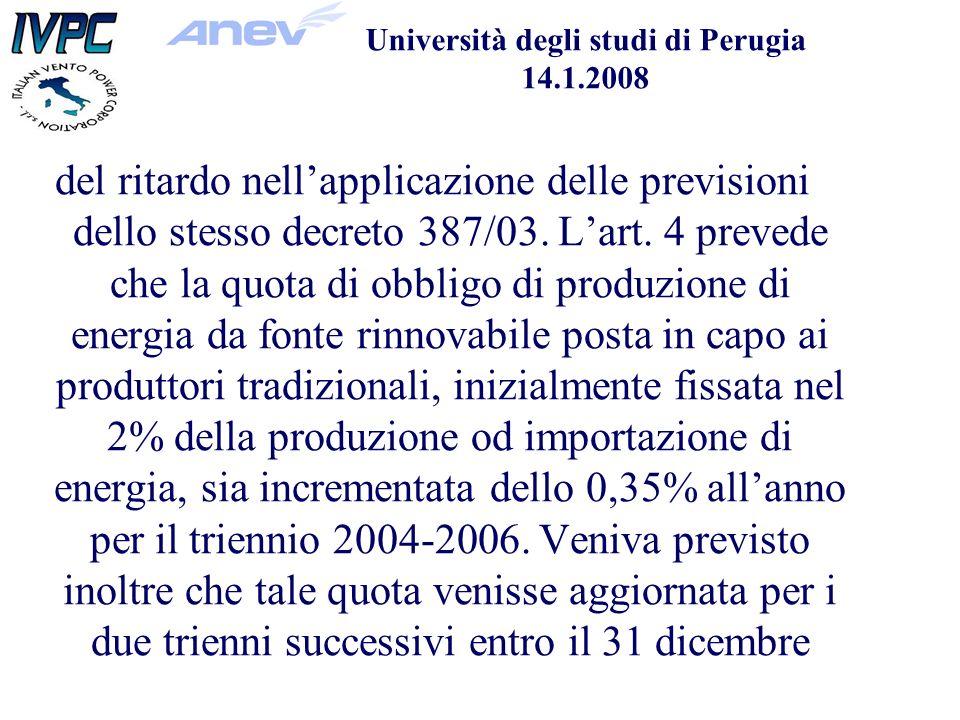 Università degli studi di Perugia 14.1.2008 del ritardo nellapplicazione delle previsioni dello stesso decreto 387/03.