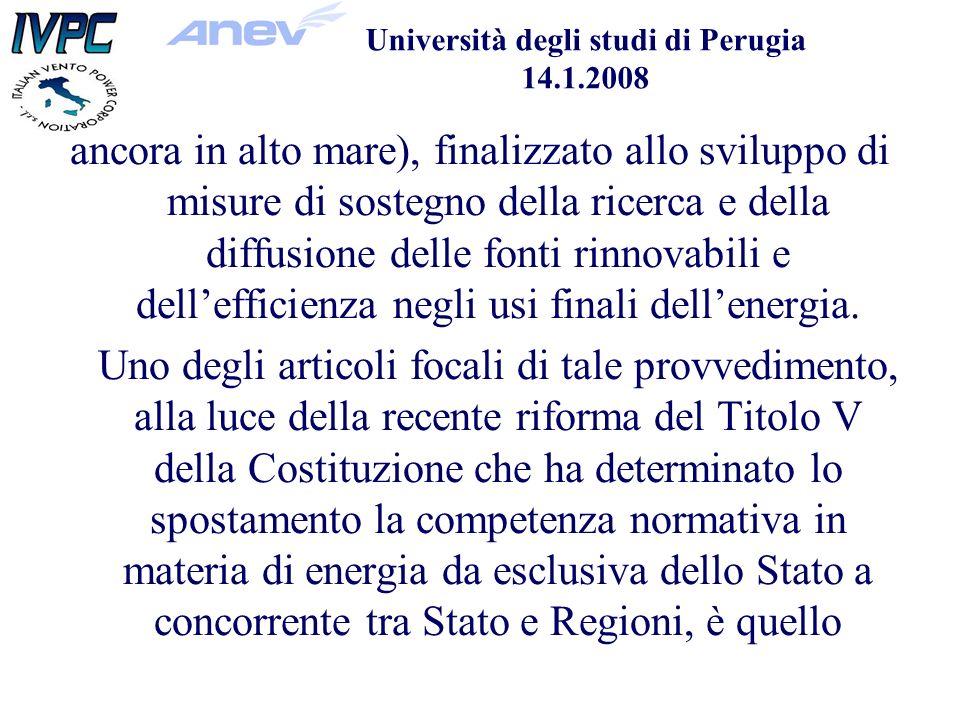 Università degli studi di Perugia 14.1.2008 ancora in alto mare), finalizzato allo sviluppo di misure di sostegno della ricerca e della diffusione delle fonti rinnovabili e dellefficienza negli usi finali dellenergia.