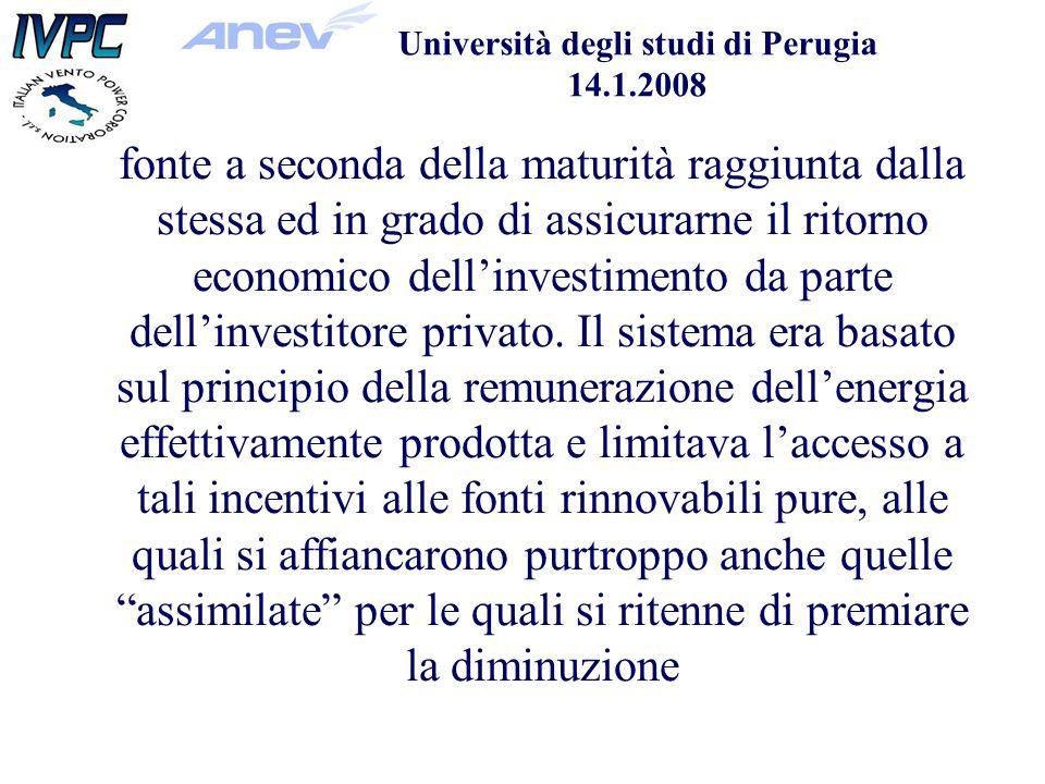 Università degli studi di Perugia 14.1.2008 fonte a seconda della maturità raggiunta dalla stessa ed in grado di assicurarne il ritorno economico dellinvestimento da parte dellinvestitore privato.