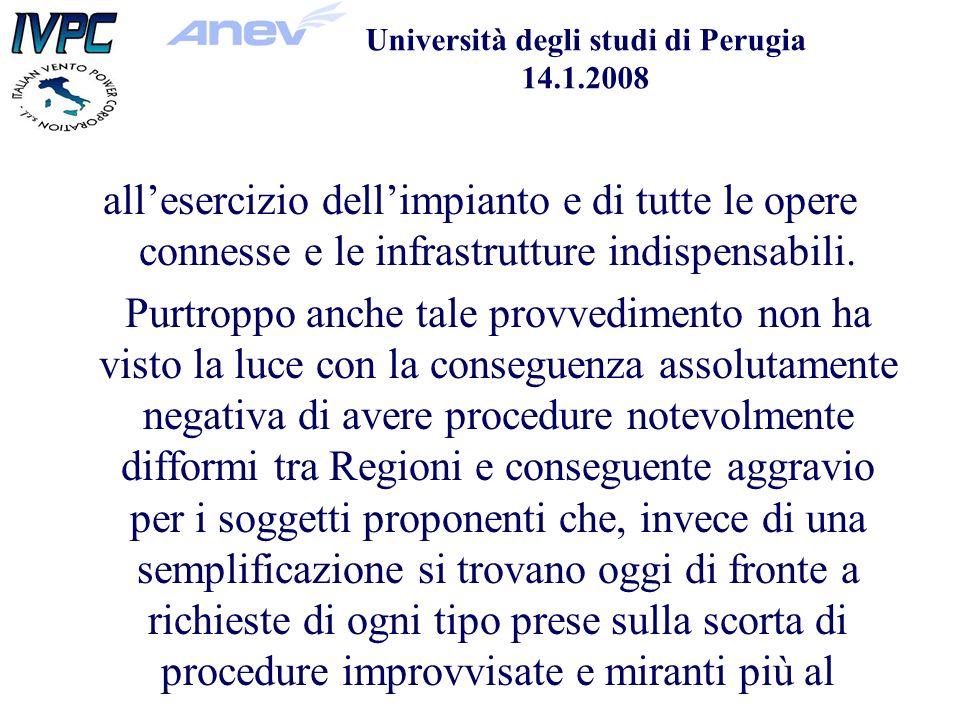 Università degli studi di Perugia 14.1.2008 allesercizio dellimpianto e di tutte le opere connesse e le infrastrutture indispensabili.