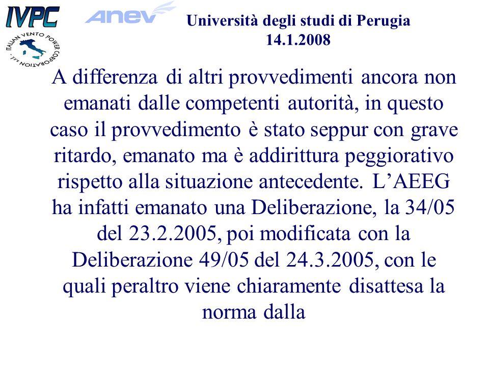 Università degli studi di Perugia 14.1.2008 A differenza di altri provvedimenti ancora non emanati dalle competenti autorità, in questo caso il provvedimento è stato seppur con grave ritardo, emanato ma è addirittura peggiorativo rispetto alla situazione antecedente.