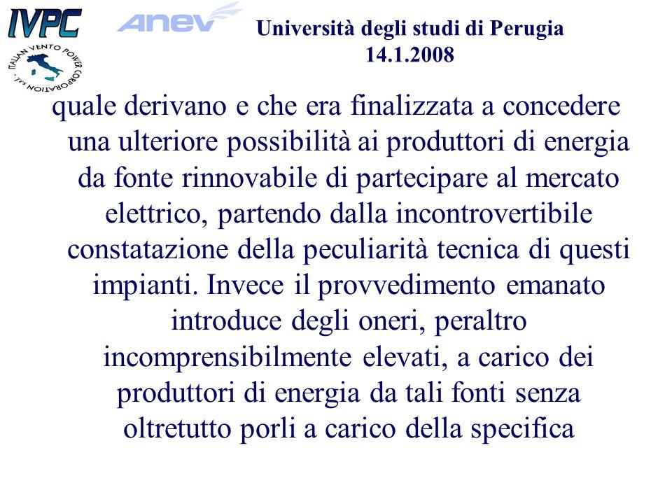 Università degli studi di Perugia 14.1.2008 quale derivano e che era finalizzata a concedere una ulteriore possibilità ai produttori di energia da fonte rinnovabile di partecipare al mercato elettrico, partendo dalla incontrovertibile constatazione della peculiarità tecnica di questi impianti.