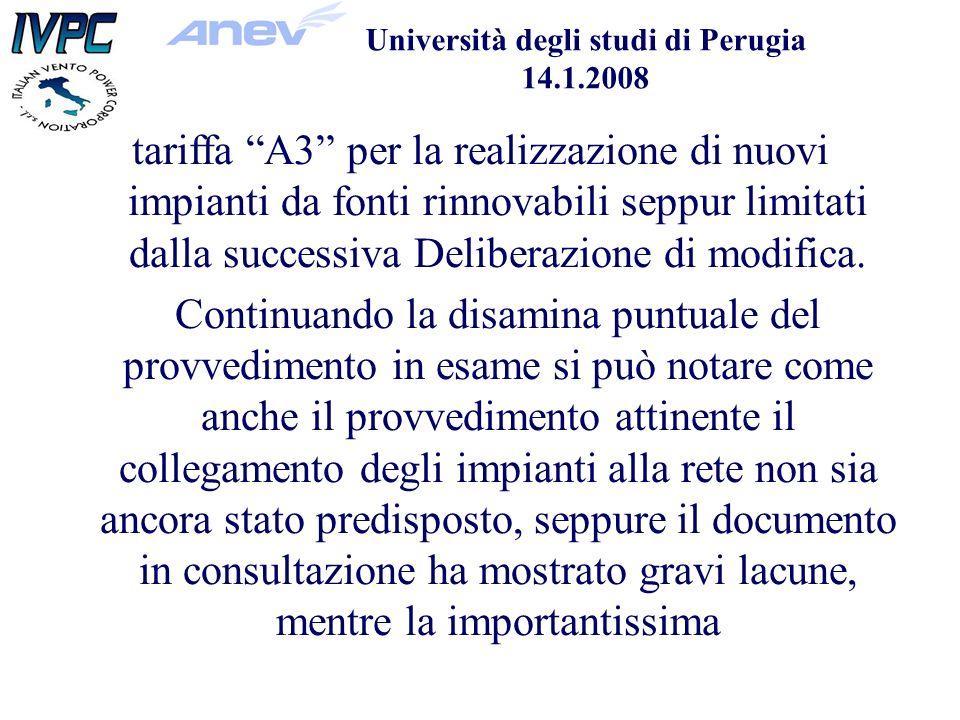 Università degli studi di Perugia 14.1.2008 tariffa A3 per la realizzazione di nuovi impianti da fonti rinnovabili seppur limitati dalla successiva Deliberazione di modifica.