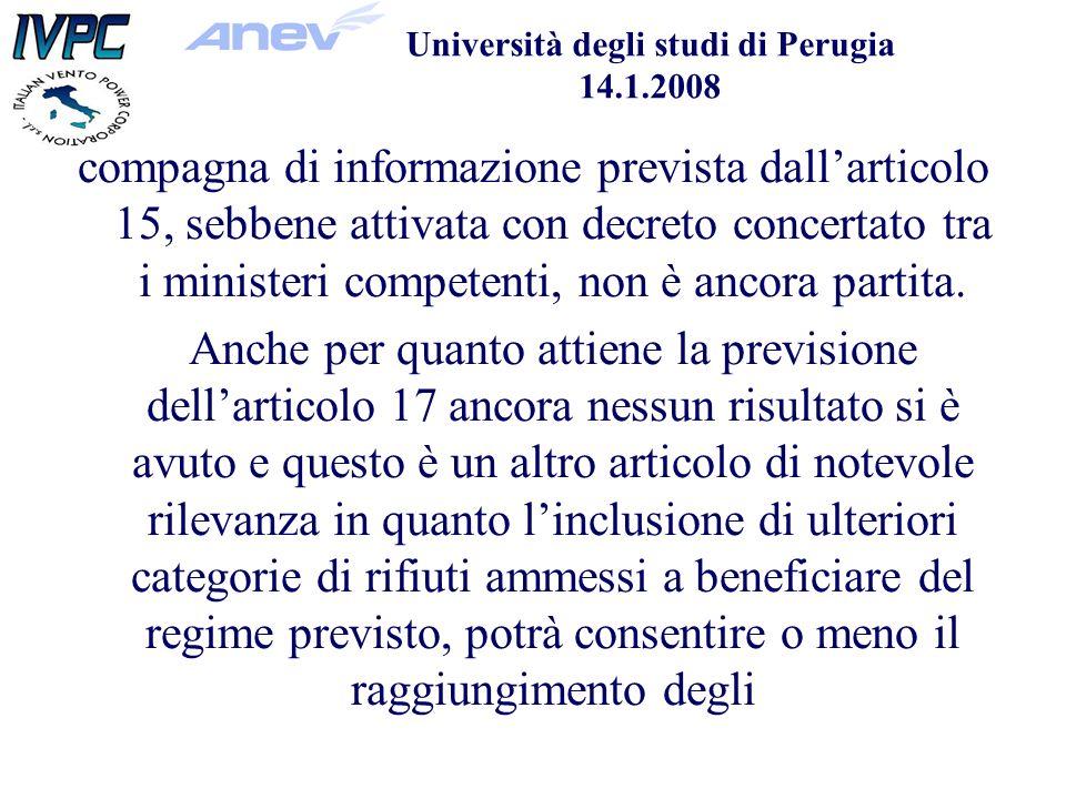 Università degli studi di Perugia 14.1.2008 compagna di informazione prevista dallarticolo 15, sebbene attivata con decreto concertato tra i ministeri competenti, non è ancora partita.