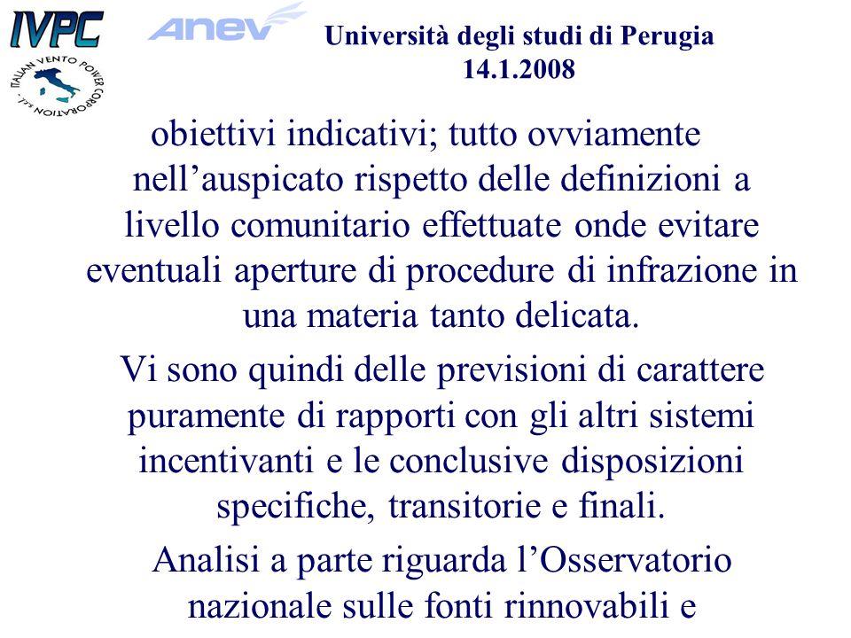 Università degli studi di Perugia 14.1.2008 obiettivi indicativi; tutto ovviamente nellauspicato rispetto delle definizioni a livello comunitario effettuate onde evitare eventuali aperture di procedure di infrazione in una materia tanto delicata.