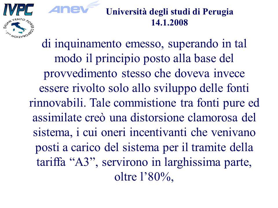 Università degli studi di Perugia 14.1.2008 di inquinamento emesso, superando in tal modo il principio posto alla base del provvedimento stesso che doveva invece essere rivolto solo allo sviluppo delle fonti rinnovabili.