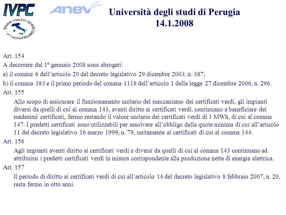 Art. 154 A decorrere dal 1º gennaio 2008 sono abrogati: a) il comma 6 dellarticolo 20 del decreto legislativo 29 dicembre 2003, n. 387; b) il comma 38