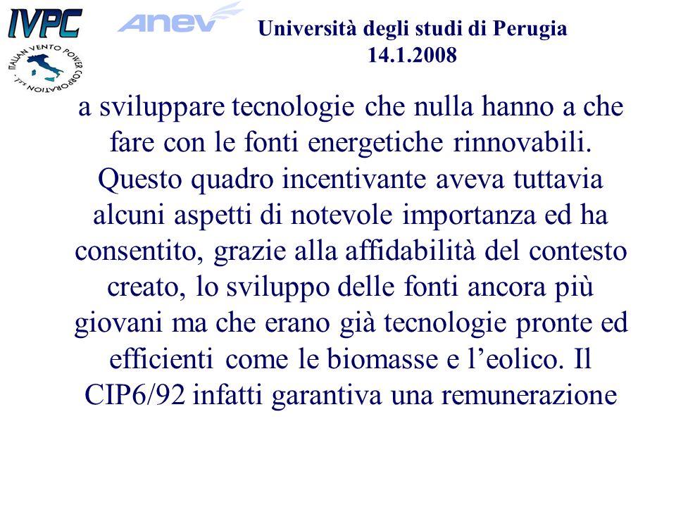 Università degli studi di Perugia 14.1.2008 a sviluppare tecnologie che nulla hanno a che fare con le fonti energetiche rinnovabili.