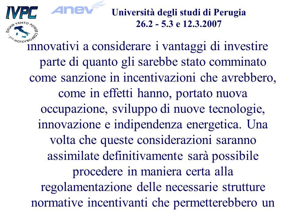 innovativi a considerare i vantaggi di investire parte di quanto gli sarebbe stato comminato come sanzione in incentivazioni che avrebbero, come in effetti hanno, portato nuova occupazione, sviluppo di nuove tecnologie, innovazione e indipendenza energetica.