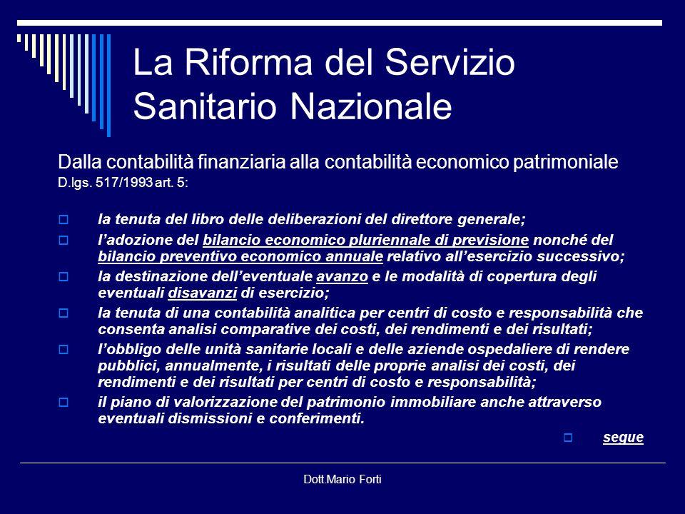Dott.Mario Forti Il sistema contabile in una azienda sanitaria Limpostazione nazionale D.lgs.