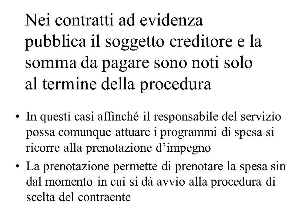 Nei contratti ad evidenza pubblica il soggetto creditore e la somma da pagare sono noti solo al termine della procedura In questi casi affinché il res