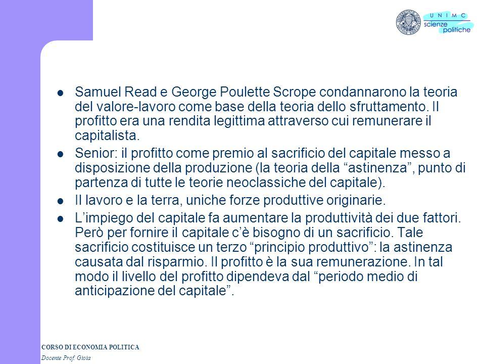 CORSO DI ECONOMIA POLITICA Docente Prof. Gioia Samuel Read e George Poulette Scrope condannarono la teoria del valore-lavoro come base della teoria de