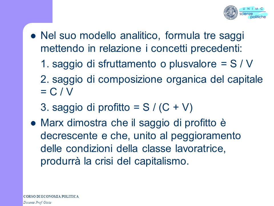 CORSO DI ECONOMIA POLITICA Docente Prof. Gioia Nel suo modello analitico, formula tre saggi mettendo in relazione i concetti precedenti: 1. saggio di