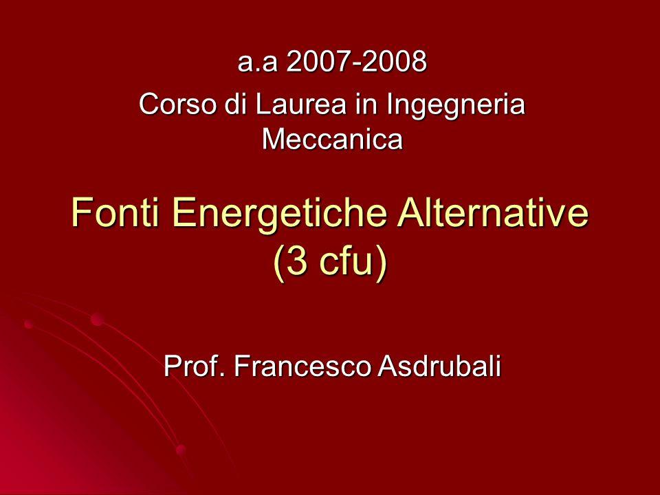 Programma del corso (disponibile on-line) Contenuti: Generalità, consumi, riserve e previsioni: Caratteri di interdisciplinarietà dei problemi energetici.