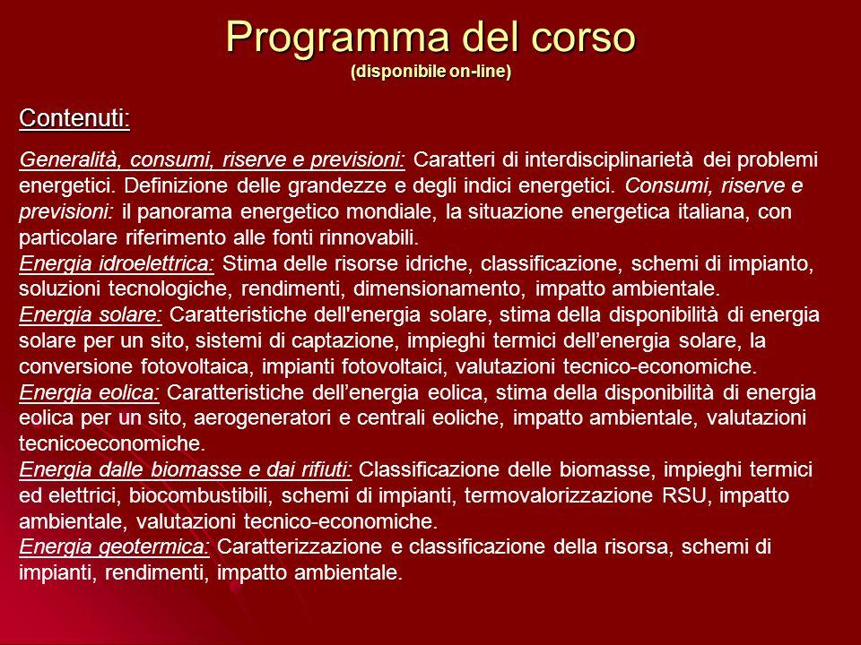 Testo consigliato : F.Asdrubali, Fonti Energetiche Rinnovabili, Morlacchi Editore, Perugia 2006 Testi integrativi: Testi integrativi: 1.