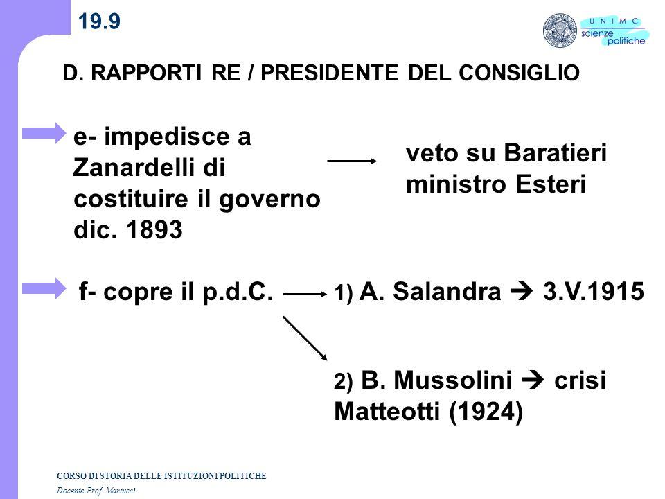 CORSO DI STORIA DELLE ISTITUZIONI POLITICHE Docente Prof. Martucci 19.9 D. RAPPORTI RE / PRESIDENTE DEL CONSIGLIO e- impedisce a Zanardelli di costitu
