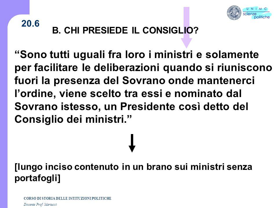 CORSO DI STORIA DELLE ISTITUZIONI POLITICHE Docente Prof. Martucci 20.6 Sono tutti uguali fra loro i ministri e solamente per facilitare le deliberazi
