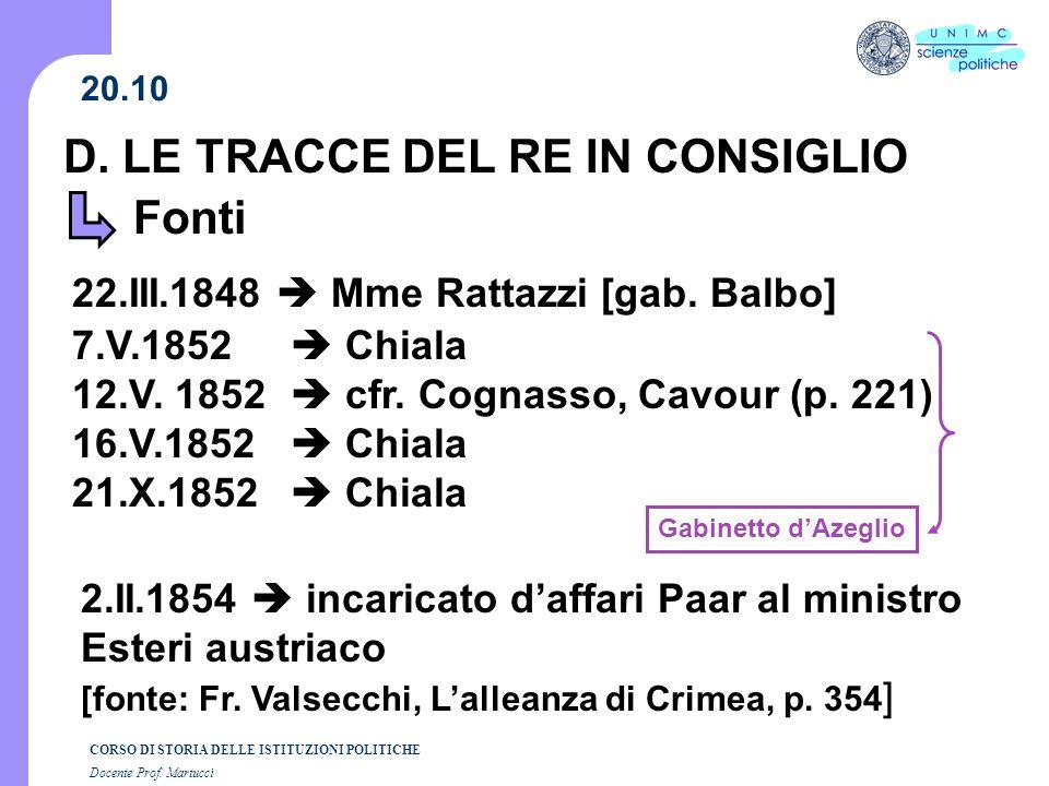 CORSO DI STORIA DELLE ISTITUZIONI POLITICHE Docente Prof. Martucci 20.10 D. LE TRACCE DEL RE IN CONSIGLIO Fonti 22.III.1848 Mme Rattazzi [gab. Balbo]