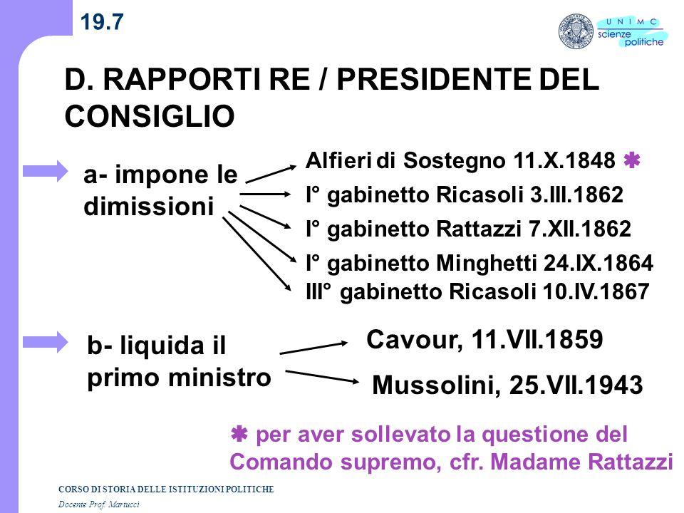CORSO DI STORIA DELLE ISTITUZIONI POLITICHE Docente Prof. Martucci 19.7 D. RAPPORTI RE / PRESIDENTE DEL CONSIGLIO a- impone le dimissioni Alfieri di S