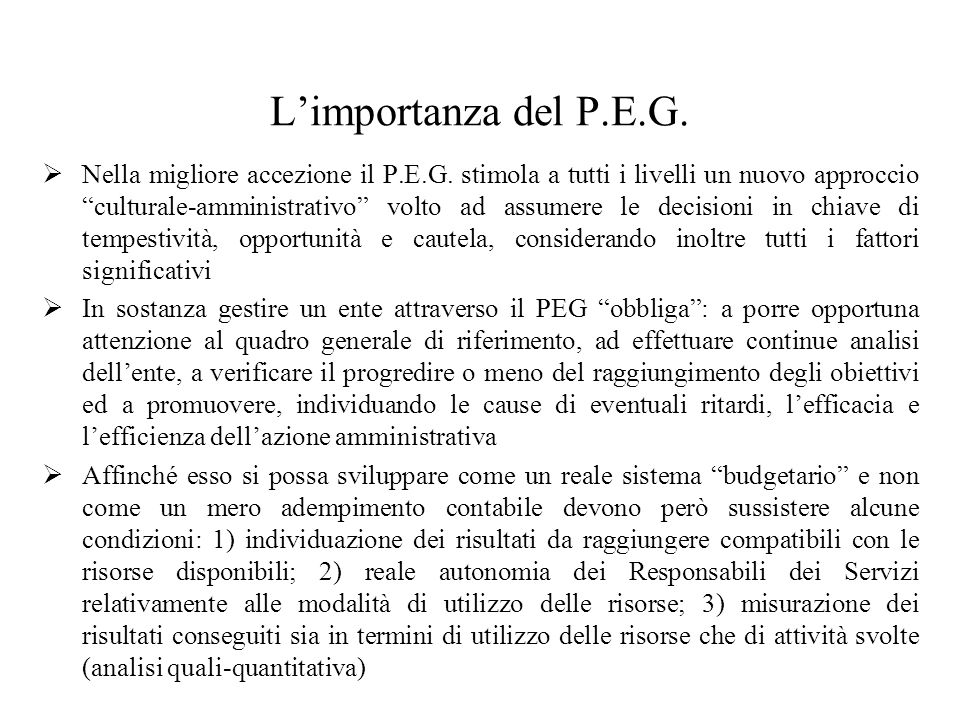 Limportanza del P.E.G. Nella migliore accezione il P.E.G.