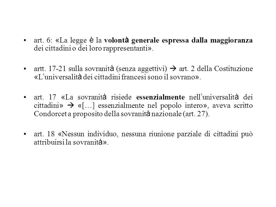 art. 6: « La legge è la volont à generale espressa dalla maggioranza dei cittadini o dei loro rappresentanti ». artt. 17-21 sulla sovranit à (senza ag