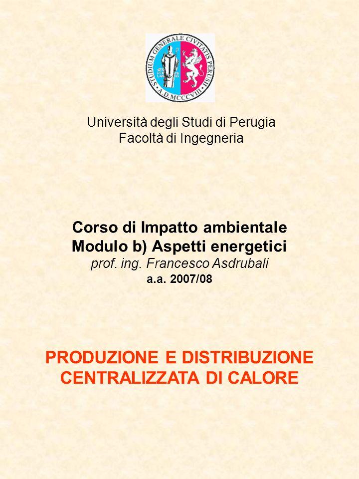 Università degli Studi di Perugia Facoltà di Ingegneria Corso di Impatto ambientale Modulo b) Aspetti energetici prof.