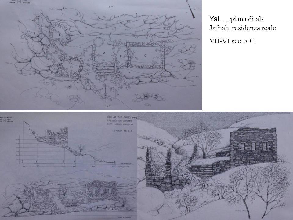 Yal…, piana di al- Jafnah, residenza reale. VII-VI sec. a.C.