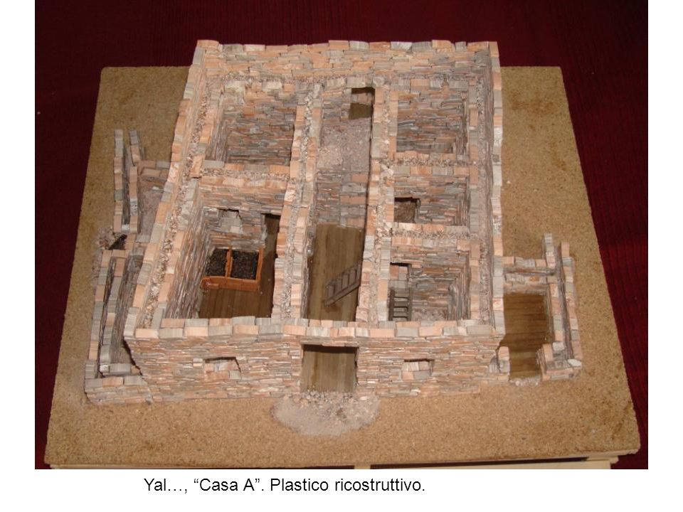 Yal…, Casa A. Plastico ricostruttivo.