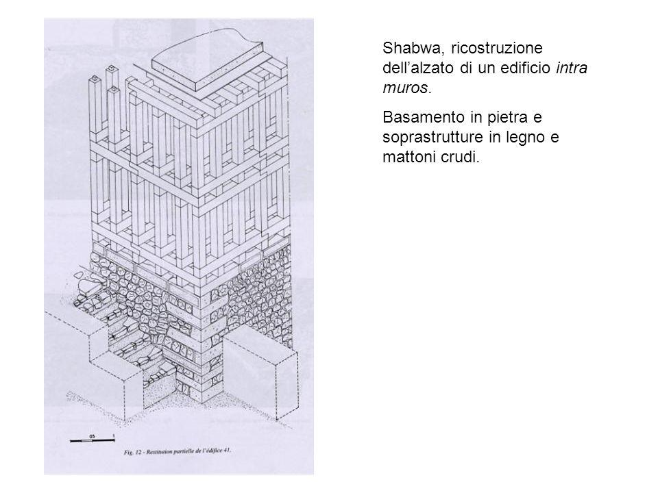 Shabwa, ricostruzione dellalzato di un edificio intra muros.