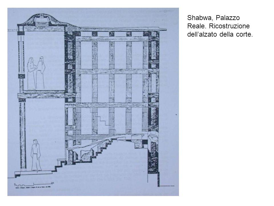 Shabwa, Palazzo Reale. Ricostruzione dellalzato della corte.