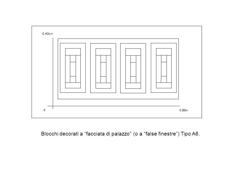 Blocchi decorati a facciata di palazzo (o a false finestre) Tipo A6.