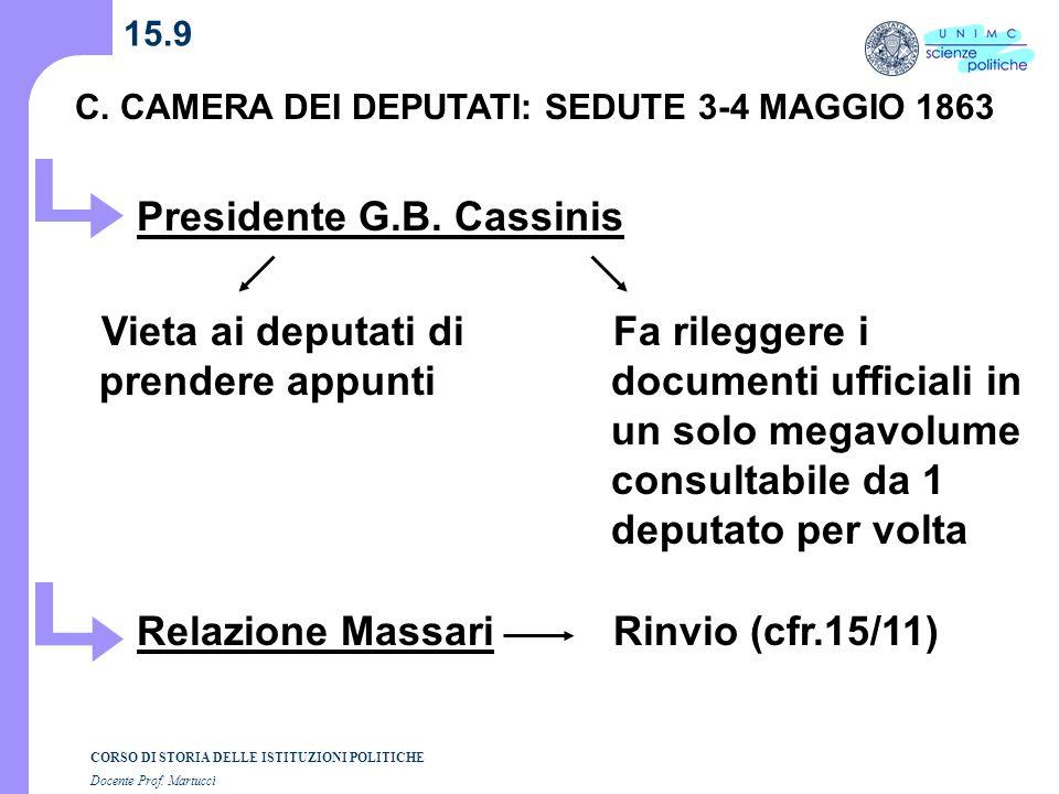 CORSO DI STORIA DELLE ISTITUZIONI POLITICHE Docente Prof. Martucci 15.9 C. CAMERA DEI DEPUTATI: SEDUTE 3-4 MAGGIO 1863 Presidente G.B. Cassinis Vieta