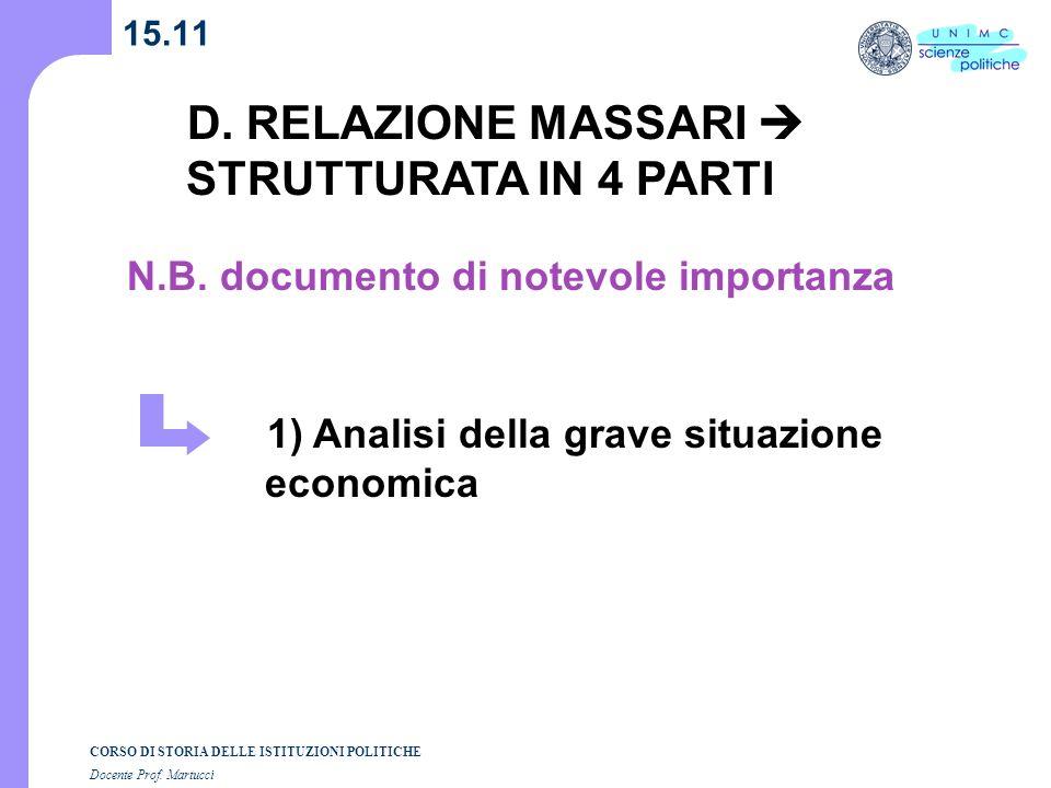 CORSO DI STORIA DELLE ISTITUZIONI POLITICHE Docente Prof. Martucci 15.11 D. RELAZIONE MASSARI STRUTTURATA IN 4 PARTI 1) Analisi della grave situazione
