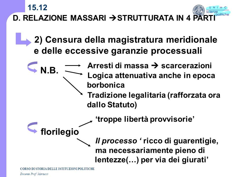 CORSO DI STORIA DELLE ISTITUZIONI POLITICHE Docente Prof. Martucci 15.12 Arresti di massa scarcerazioni Logica attenuativa anche in epoca borbonica 2)