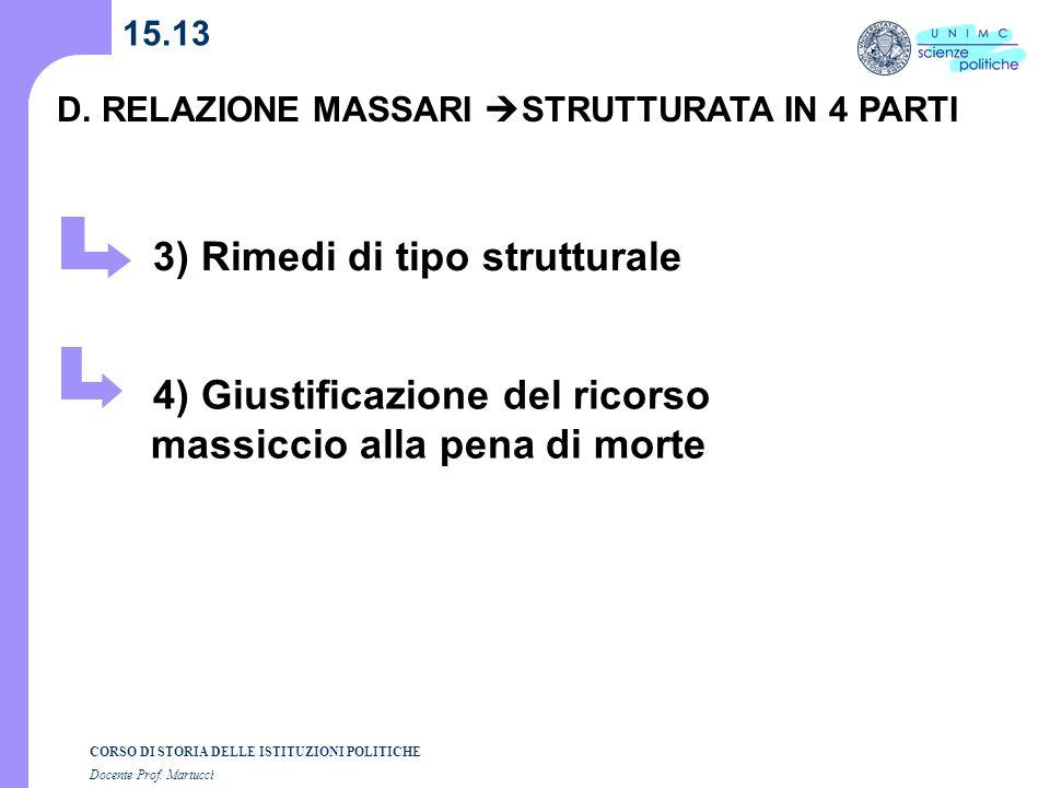 CORSO DI STORIA DELLE ISTITUZIONI POLITICHE Docente Prof. Martucci 15.13 D. RELAZIONE MASSARI STRUTTURATA IN 4 PARTI 3) Rimedi di tipo strutturale 4)