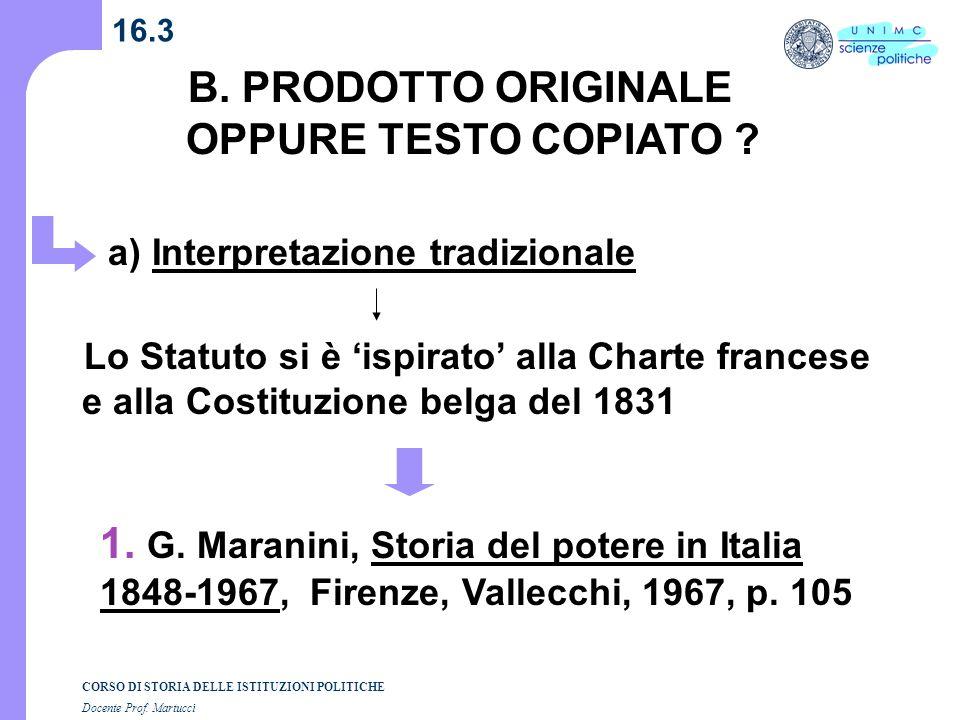 CORSO DI STORIA DELLE ISTITUZIONI POLITICHE Docente Prof. Martucci 16.3 B. PRODOTTO ORIGINALE OPPURE TESTO COPIATO ? Lo Statuto si è ispirato alla Cha