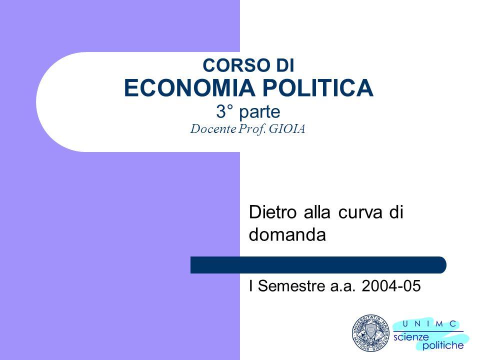 CORSO DI ECONOMIA POLITICA 3° parte Docente Prof.