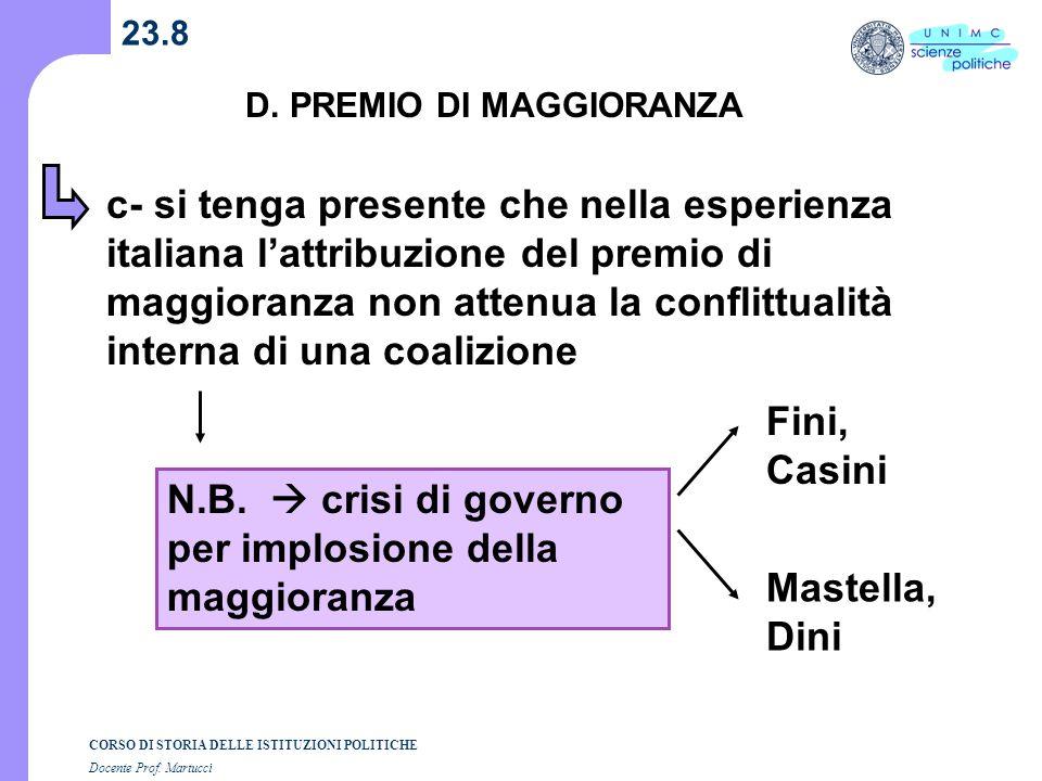CORSO DI STORIA DELLE ISTITUZIONI POLITICHE Docente Prof. Martucci 23.8 D. PREMIO DI MAGGIORANZA c- si tenga presente che nella esperienza italiana la
