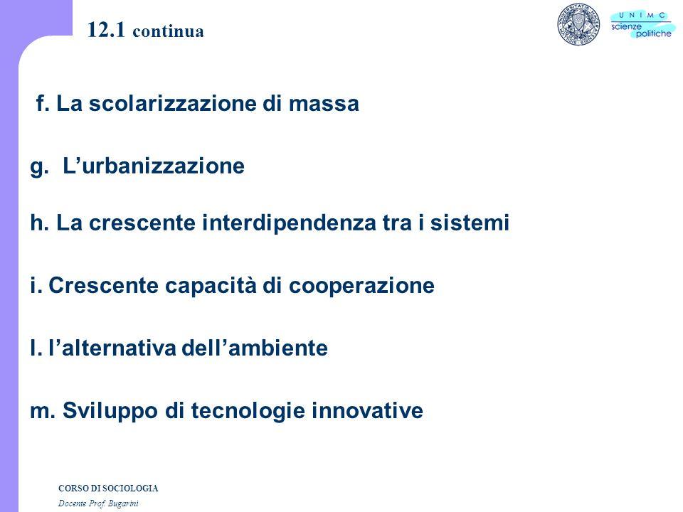 CORSO DI SOCIOLOGIA Docente Prof. Bugarini 12.1 continua g.