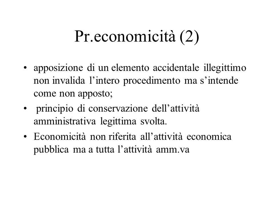 Pr.economicità (2) apposizione di un elemento accidentale illegittimo non invalida lintero procedimento ma sintende come non apposto; principio di con