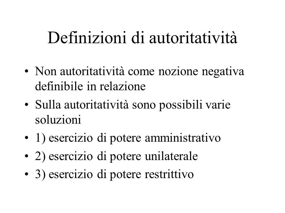 Definizioni di autoritatività Non autoritatività come nozione negativa definibile in relazione Sulla autoritatività sono possibili varie soluzioni 1)
