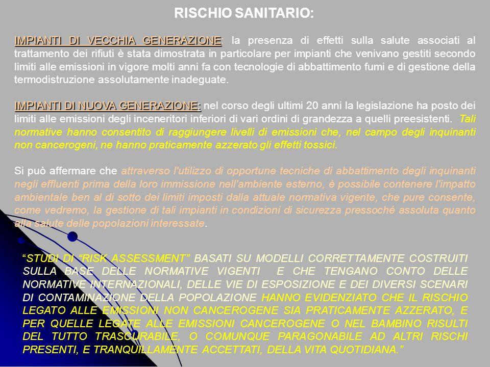 RISCHIO SANITARIO: IMPIANTI DI VECCHIA GENERAZIONE IMPIANTI DI VECCHIA GENERAZIONE: la presenza di effetti sulla salute associati al trattamento dei r
