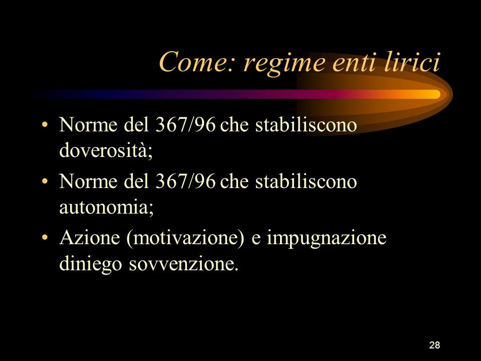 28 Come: regime enti lirici Norme del 367/96 che stabiliscono doverosità; Norme del 367/96 che stabiliscono autonomia; Azione (motivazione) e impugnaz