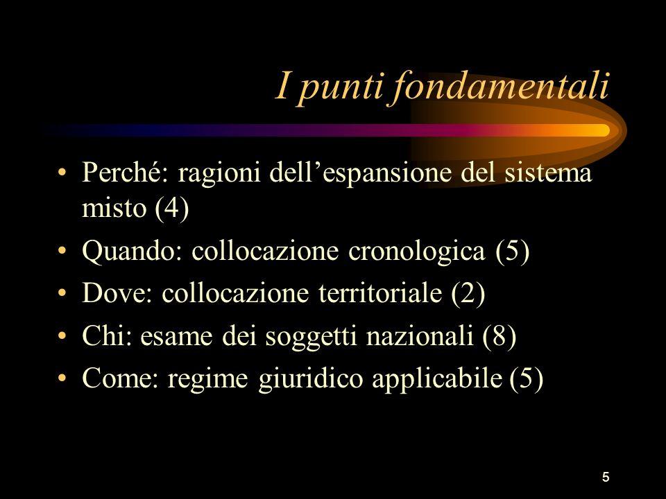 5 I punti fondamentali Perché: ragioni dellespansione del sistema misto (4) Quando: collocazione cronologica (5) Dove: collocazione territoriale (2) C