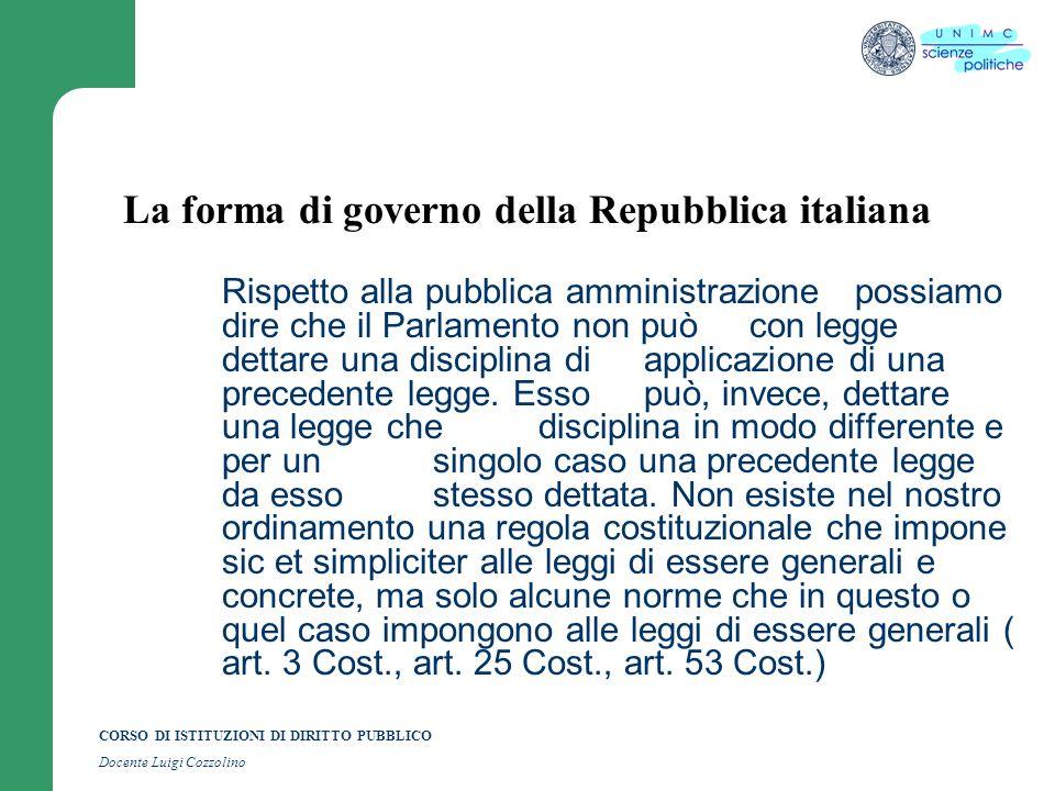 CORSO DI ISTITUZIONI DI DIRITTO PUBBLICO Docente Luigi Cozzolino La forma di governo della Repubblica italiana Rispetto alla pubblica amministrazione