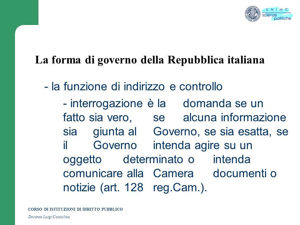 CORSO DI ISTITUZIONI DI DIRITTO PUBBLICO Docente Luigi Cozzolino La forma di governo della Repubblica italiana - la funzione di indirizzo e controllo