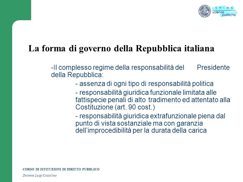 CORSO DI ISTITUZIONI DI DIRITTO PUBBLICO Docente Luigi Cozzolino La forma di governo della Repubblica italiana -Il complesso regime della responsabili