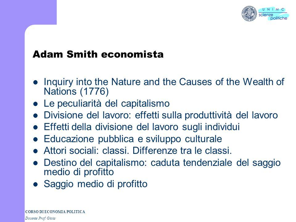 CORSO DI ECONOMIA POLITICA Docente Prof. Gioia Das Adam Smith Problem La scuola storica tedesca delleconomia e il problema dellincoerenza tra TMS e WN
